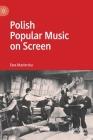 Polish Popular Music on Screen Cover Image