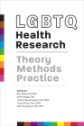 LGBTQ Health Research: Theory, Methods, Practice Cover Image