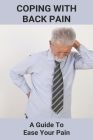 Coping With Back Pain: A Guide To Ease Your Pain: Neck And Shoulder Pain On Left Side Cover Image