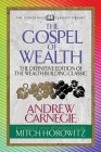 The Gospel of Wealth (Condensed Classics): The Definitive Edition of the Wealth-Building Classic Cover Image