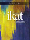 Ikat: The Essential Handbook to Weaving Resist-Dyed Cloth (Weaver's Studio) Cover Image