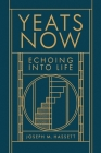 Yeats Now: Echoing into Life Cover Image
