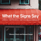What the Signs Say: Language, Gentrification, and Place-Making in Brooklyn Cover Image