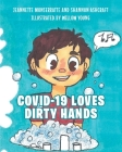 COVID-19 Loves Dirty Hands Cover Image