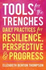 Tools for the Trenches: Daily Practices for Resilience, Perspective & Progress Cover Image