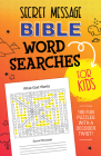 Secret Message Bible Word Searches for Kids: 100 Fun Puzzles with a Decoder Twist! Cover Image