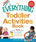 The Everything Toddler Activities Book: Over 400 games and projects to entertain and educate (Everything®) Cover Image