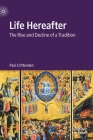 Life Hereafter: The Rise and Decline of a Tradition Cover Image