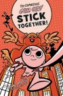 The Gumazing Gum Girl! Stick Together! Cover Image
