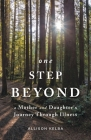 One Step Beyond: A Mother and Daughter's Journey Through Illness Cover Image