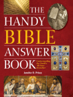 The Handy Bible Answer Book: Understanding the World's All-Time Bestseller (Handy Answer Books) Cover Image