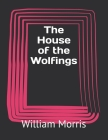 The House of the Wolfings Cover Image