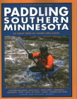 Paddling Southern Minnesota: 85 Great Trips by Canoe and Kayak Cover Image