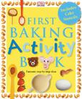 First Baking Activity Book [With Cake Stencils] Cover Image