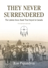 They Never Surrendered, The Lakota Sioux Band That Stayed in Canada Cover Image