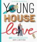 Young House Love: 243 Ways to Paint, Craft, Update & Show Your Home Some Love Cover Image