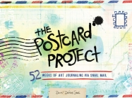 The Postcard Project: 52 Weeks of Art Journaling Via Snail Mail Cover Image