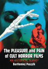 The Pleasure and Pain of Cult Horror Films: An Historical Survey Cover Image