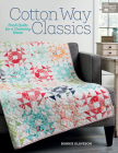 Cotton Way Classics: Fresh Quilts for a Charming Home Cover Image