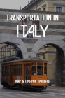 Transportation In Italy: Map & Tips For Tourists: Transportation Services In Rome Italy Cover Image