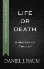 Life or Death: A Matter of Choice? (Understanding Canadian Law #4) Cover Image