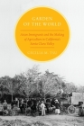 Garden of the World: Asian Immigrants and the Making of Agriculture in California's Santa Clara Valley Cover Image