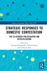 Strategic Responses to Domestic Contestation: The Eu Between Politicisation and Depoliticisation (Journal of European Public Policy) Cover Image