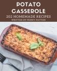 202 Homemade Potato Casserole Recipes: A Potato Casserole Cookbook that Novice can Cook Cover Image