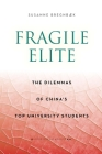 Fragile Elite: The Dilemmas of China's Top University Students (Anthropology of Policy) Cover Image