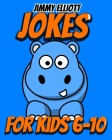 Jokes for Kids 6-10: Most Mysterious and Mind-Stimulating Riddles, Brain Teasers and Lateral-Thinking, Tricky Questions and Brain Teasers, Cover Image