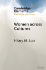 Women Across Cultures: Common Issues, Varied Experiences (Elements in Psychology and Culture) Cover Image