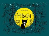 Pitschi: The Kitten Who Always Wanted to Be Something Else: A Sad Story That Ends Well Cover Image