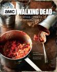 The Walking Dead: The Official Cookbook and Survival Guide Cover Image
