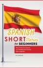 Spanish Short Stories for Beginners: Short Stories for Improve your Reading and Listening Skills in Spanish. Cover Image