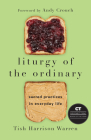 Liturgy of the Ordinary: Sacred Practices in Everyday Life Cover Image