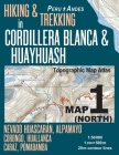Hiking & Trekking in Cordillera Blanca & Huayhuash Map 1 (North) Nevado Huascaran, Alpamayo, Corongo, Huallanca, Caraz, Pomabamba Topographic Map Atla Cover Image
