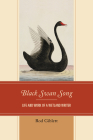 Black Swan Song: Life and Work of a Wetland Writer Cover Image