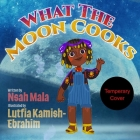 What the Moon Cooks Cover Image