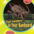 Tiny Invaders in Your Backyard Cover Image