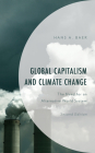 Global Capitalism and Climate Change: The Need for an Alternative World System Cover Image