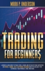 Trading for Beginners: 4 Books Learn how to Trade for a Living and Develop Your Expertise on Forex, Swing, Day and Options Trading with Psyco Cover Image