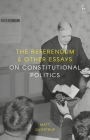 The Referendum and Other Essays on Constitutional Politics Cover Image