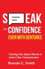 Speak With Confidence Even With Dentures: Training Your Speech Muscles to Attract Clear Communication Cover Image