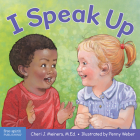 I Speak Up: A book about self-expression and communication (Learning About Me & You) Cover Image