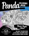 Panda Coloring Book: Black Night Edition: An Adult Coloing Book of 40 Adult Coloring Pages with Relaxing Panda Designs (Animal Coloring Books for Adults #32) Cover Image