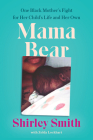 Mama Bear: One Black Mother's Fight for Her Child's Life and Her Own Cover Image