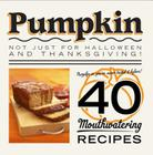 Pumpkin: Not Just for Halloween and Thanksgiving! Cover Image