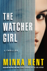 The Watcher Girl: A Thriller Cover Image