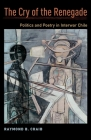 The Cry of the Renegade: Politics and Poetry in Interwar Chile Cover Image