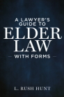 A Lawyer's Guide to Elder Law with Forms Cover Image